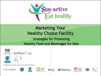 Marketing Your Healthy Choice Facility. Strategies for promoting Food and Beverages for sale